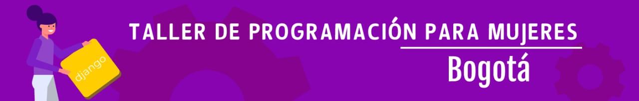 Taller De Programación Para Mujeres Bogotá 20181124 Python